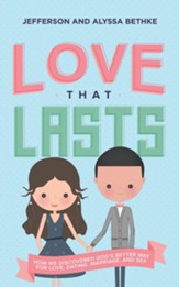 Love That Lasts: How We Discovered God's Better Way for Love, Dating, Marriage, and Sex - unabridged edition on CD