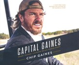 Capital Gaines: The Smart Things I've Learned by Doing Stupid Stuff - unabridged edition on CD