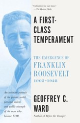 A First Class Temperament: The Emergence of Franklin Roosevelt, 1905-1928 - eBook