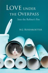 Love under the Overpass: Into the  Refiners Fire - eBook