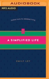 A Simplified Life: Tactical Tools for Intentional Living - unabridged edition on MP3-CD