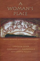 A Woman's Place: House Churches in Earliest Christianity