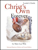 Christ's Own Forever Leader Guide: Episcopal Baptism of Infants and Young Children - eBook