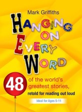 Hanging on every Word: 48 of the world's greatest stories, retold for reading aloud - eBook