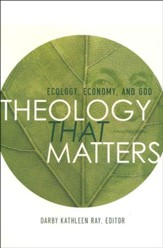 Theology That Matters: Ecology, Economy and God