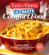Taste of Home Ultimate Comfort Food: Over 350 Delicious and Comforting Recipes from Dinners and Desserts - eBook
