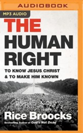 The Human Right: To Know Jesus Christ and to Make Him Known - unabridged edition on MP3-CD