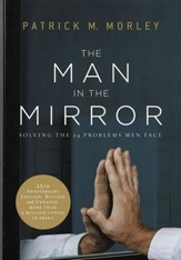 The Man in the Mirror: Solving the 24 Problems Men Face / New edition - eBook