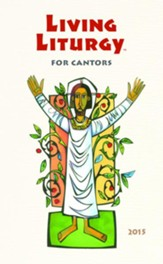 Living Liturgy for Cantors: Year B (2015)
