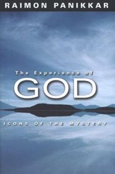 The Experience of God: Icons of Mystery