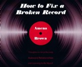 How to Fix a Broken Record: Thoughts on Vinyl Records, Awkward Relationships, and Learning to Be Myself - unabridged edition on CD