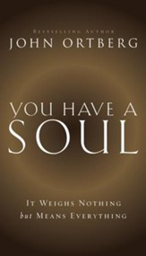 You Have a Soul: It Weighs Nothing but Means Everything - eBook