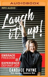 Laugh It Up!: Embrace Freedom and Experience Defiant Joy - unabridged edition on MP3-CD
