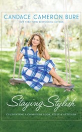 Staying Stylish: Cultivating a Confident Look, Style, and Attitude - unabridged edition on CD