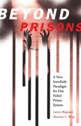 Beyond Prisons: A New Interfaith Paradigm for our Failed Prison System