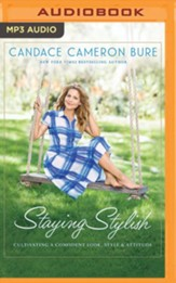 Staying Stylish: Cultivating a Confident Look, Style, and Attitude - unabridged edition on MP3-CD