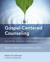 Gospel-Centered Counseling: How Christ Changes Lives - eBook