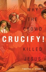 Crucify!: Why the Crowd Killed Jesus / Digital original - eBook