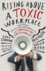 Rising Above a Toxic Workplace: Taking Care of Yourself in an Unhealthy Environment / New edition - eBook