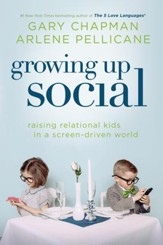 Growing Up Social: Raising Relational Kids in a Screen-Driven World / New edition - eBook