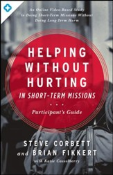 Helping Without Hurting in Short-Term Missions: Participant's Guide / New edition - eBook