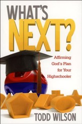 What's Next? Affirming God's Plan for Your Homeschooler
