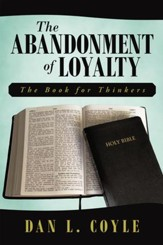 The Abandonment of Loyalty: The Book for Thinkers - eBook