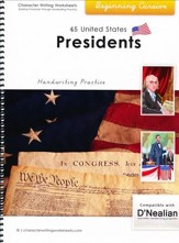 45 United States Presidents:  Beginning Cursive, D'Nealian  Edition