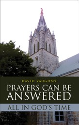 Prayers Can Be Answered: All In God's Time - eBook