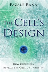 Cell's Design, The: How Chemistry Reveals the Creator's Artistry - eBook