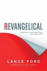 Revangelical: Becoming the Good News People We're Meant to Be - eBook