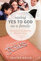 Saying Yes to God As a Family: 30 Lessons for the Table from Rhinestone Jesus - eBook