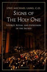 Signs of the Holy One: Liturgy, Ritual, and Expression on the Sacred