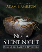 Not a Silent Night: Mary Looks Back to Bethlehem - eBook
