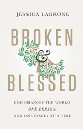 Broken & Blessed: God Changes the World One Person and One Family At A Time - eBook