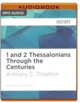 1 and 2 Thessalonians Through the Centuries - unabridged audio book on MP3-CD
