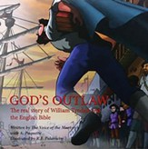 God's Outlaw: The Real Story of William Tyndale and  the English Bible