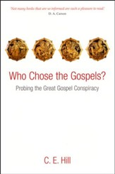 Who Chose the Gospels? Probing the Great Gospel Conspiracy