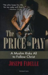 Price to Pay: A Muslim Risks All to Follow Christ