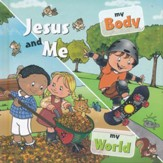 Jesus and Me: My body and My World