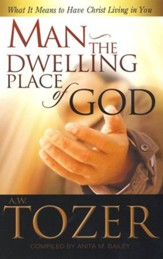 Man the Dwelling Place of God: What it Means to Have Christ Living in You / New edition - eBook