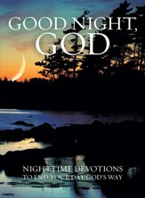 Good Night, God: Night Time Devotions to End Your Day God's Way - eBook