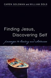 Finding Jesus, Discovering Self: Passages to Healing and Wholeness - eBook