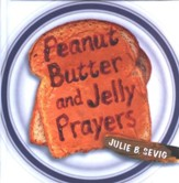 Peanut Butter and Jelly Prayers - eBook