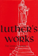 Luther's Works, Vol. 10: Lectures on the Psalms, Chapters 1-75 [LW]