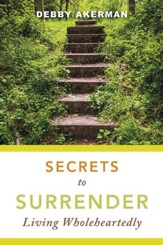 Secrets to Surrender: Living Wholeheartedly - eBook
