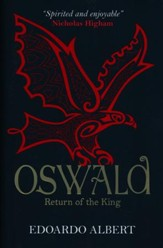 Oswald, Return of the King, Northumbrian Thrones Series #2