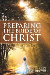 Preparing the bride of christ for his return my journey with god preparing the bride of christ ebook fandeluxe Epub