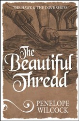 The Beautiful Thread: The Hawk and the Dove Series #8