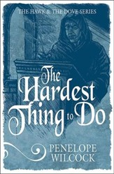 The Hardest Thing to Do: The Hawk and the Dove Series, #4